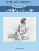 Sketching and Drawing - A Personal View - Sanjay Shelar