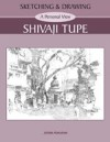 Sketching and Drawing - A Personal View - Shivaji Tupe