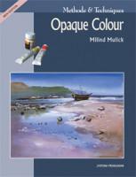 Methods and Techniques - Opaque Colour