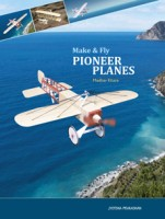 Make and Fly Pioneer Planes