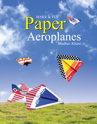 Make & Fly Paper Aeroplanes